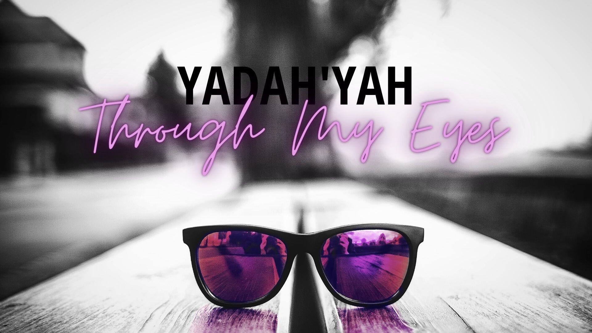 Through My Eyes - Yadah'Yah