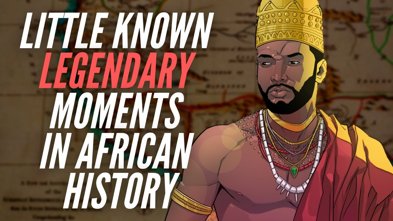 Little Known Legendary Moments In African History