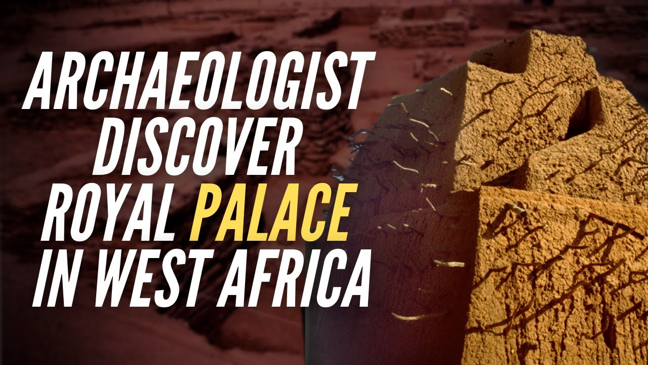 Archaeologist Discover Royal Palace In West Africa